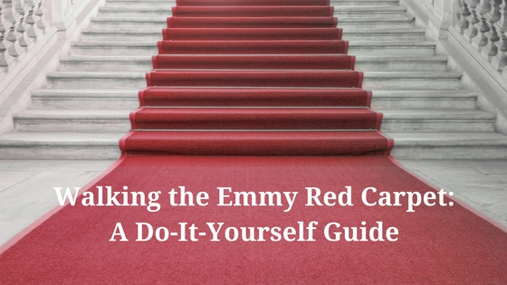 Walking the Emmy Red Carpet:  A Do-It-Yourself Guide